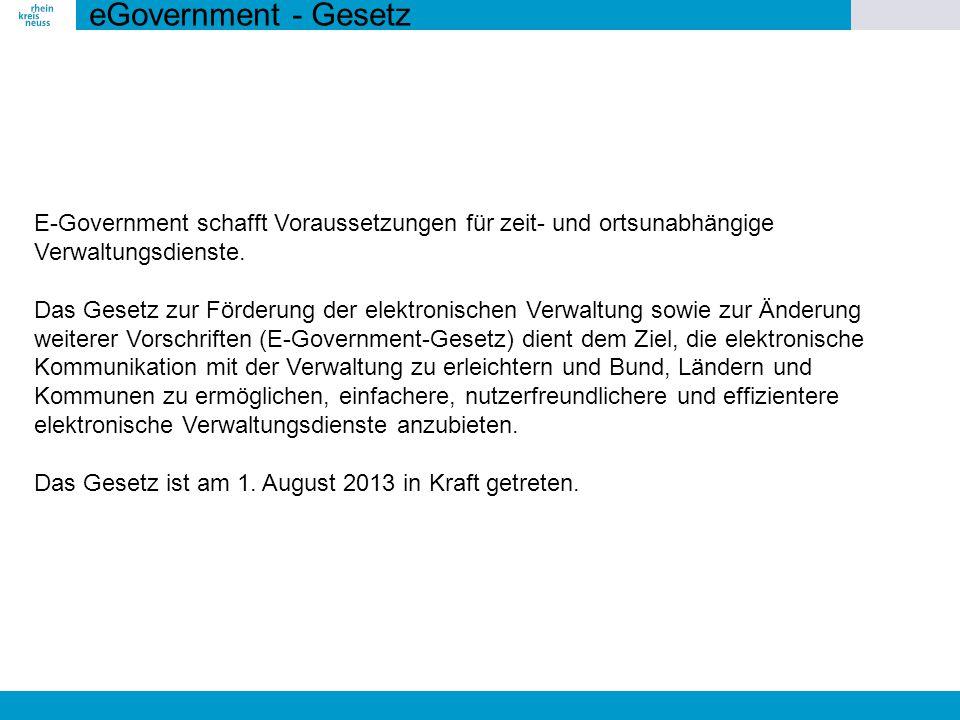 eGovernment - Gesetz E-Government schafft Voraussetzungen für zeit- und ortsunabhängige Verwaltungsdienste. Das Gesetz zur Förderung der elektronische
