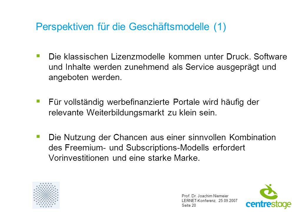 Prof. Dr. Joachim Niemeier LERNET-Konferenz, 25.09.2007 Seite 20 Perspektiven für die Geschäftsmodelle (1)  Die klassischen Lizenzmodelle kommen unte