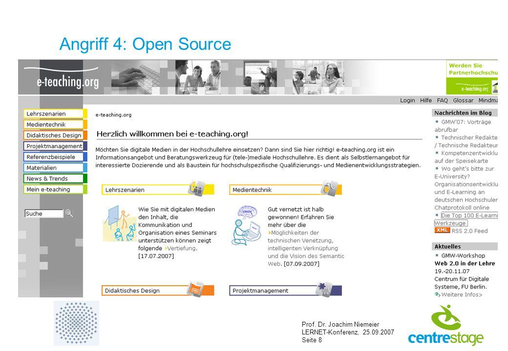 Prof. Dr. Joachim Niemeier LERNET-Konferenz, 25.09.2007 Seite 8 Angriff 4: Open Source