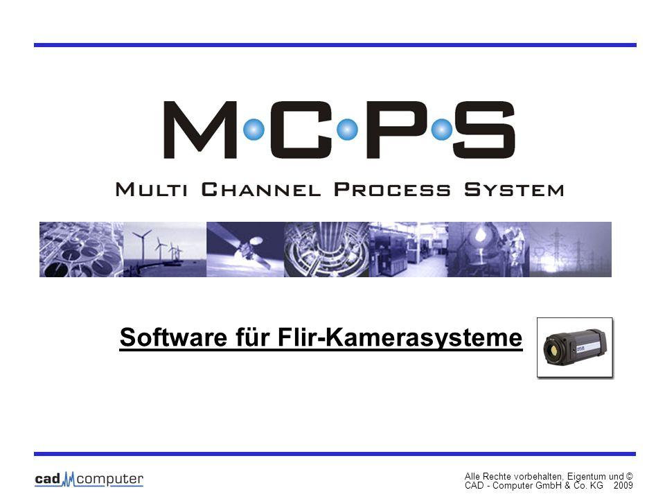 Software für Flir-Kamerasysteme Alle Rechte vorbehalten, Eigentum und © CAD - Computer GmbH & Co. KG 2009