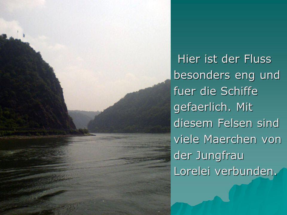 Die Schiffer hoerten dem Maedchen zu, sahen nicht auf die Felsenriffe und fanden Tod in den Wellen des Rheins