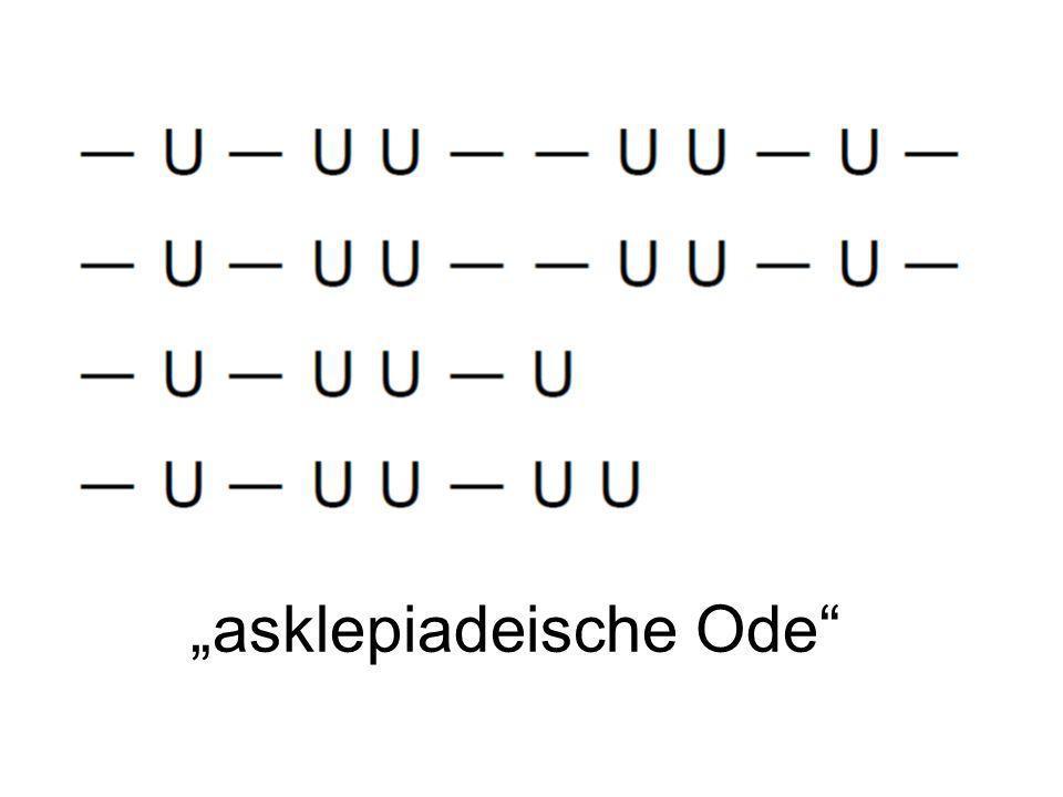 """""""asklepiadeische Ode"""""""