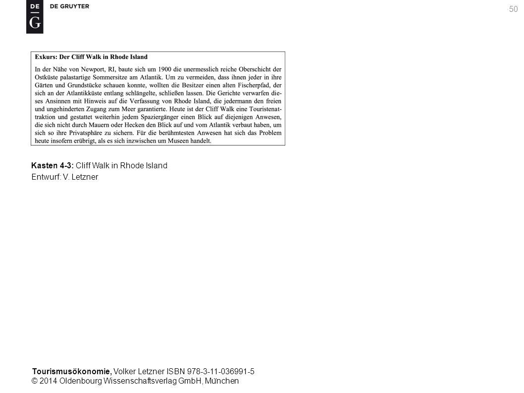 Tourismusökonomie, Volker Letzner ISBN 978-3-11-036991-5 © 2014 Oldenbourg Wissenschaftsverlag GmbH, Mu ̈ nchen 50 Kasten 4-3: Cliff Walk in Rhode Island Entwurf: V.