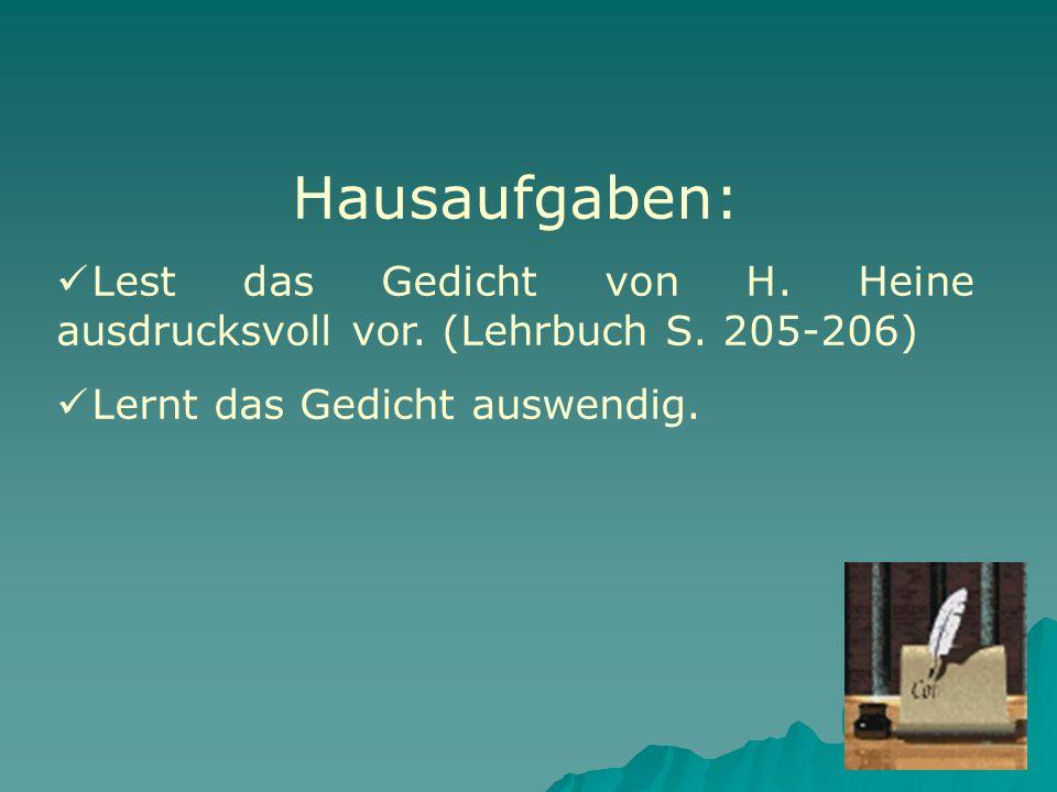Hausaufgaben: Lest das Gedicht von H.Heine ausdrucksvoll vor.