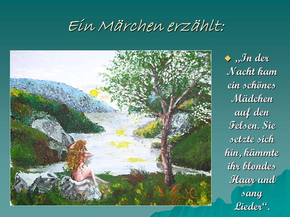 """Ein Märchen erzählt:  """"In der Nacht kam ein schönes Mädchen auf den Felsen."""