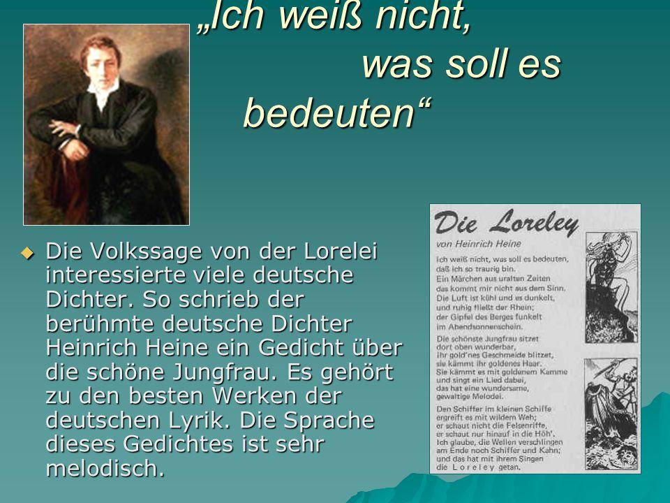 """""""Ich weiß nicht, was soll es bedeuten  Die Volkssage von der Lorelei interessierte viele deutsche Dichter."""