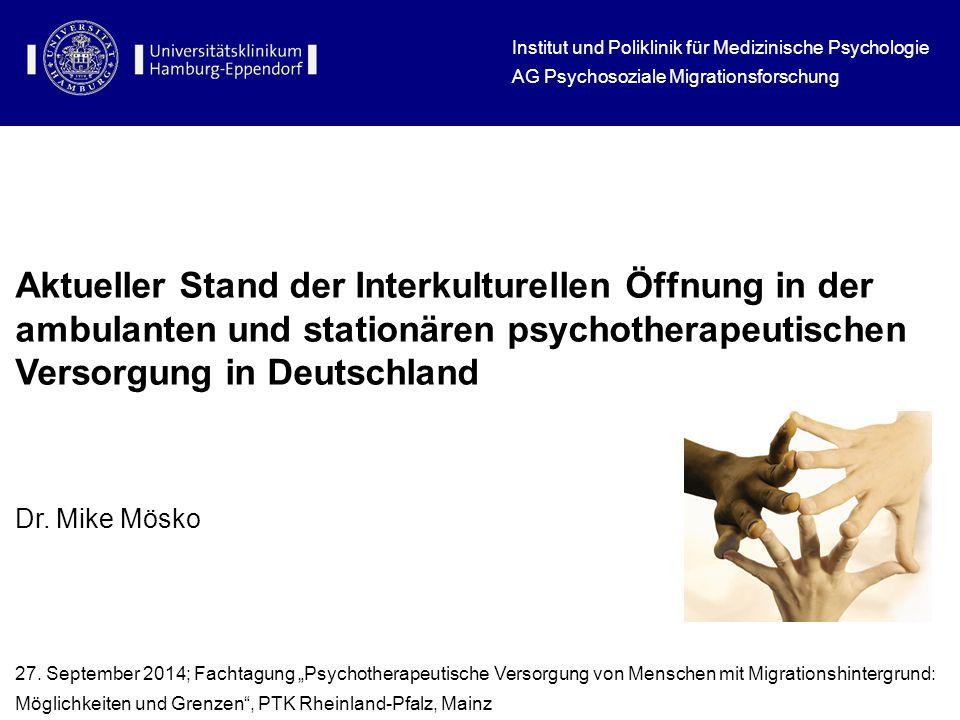 Aktueller Stand der Interkulturellen Öffnung in der ambulanten und stationären psychotherapeutischen Versorgung in Deutschland Dr.