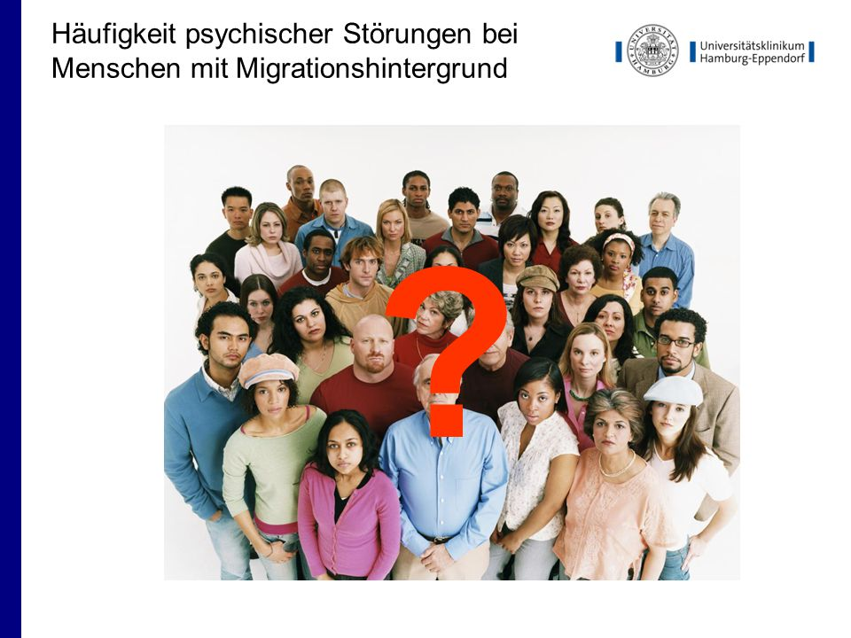 Häufigkeit psychischer Störungen bei Menschen mit Migrationshintergrund ?