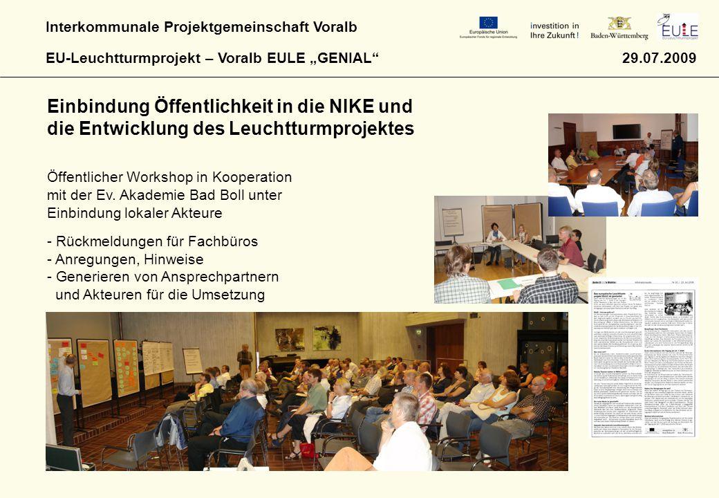 """Interkommunale Projektgemeinschaft Voralb EU-Leuchtturmprojekt – Voralb EULE """"GENIAL"""" 29.07.2009 Einbindung Öffentlichkeit in die NIKE und die Entwick"""