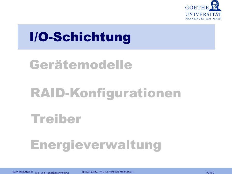 Modul: B-BS Betriebssysteme SS 2011 Prof. Dr. Rüdiger Brause Adaptive Systemarchitektur Institut für Informatik Fachbereich Informatik und Mathematik