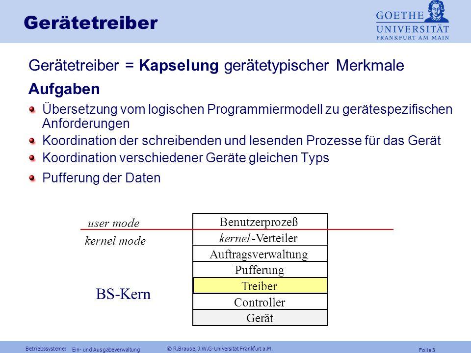 Betriebssysteme: © R.Brause, J.W.G-Universität Frankfurt a.M. Folie 2 Ein- und Ausgabeverwaltung Energieverwaltung Gerätemodelle RAID-Konfigurationen
