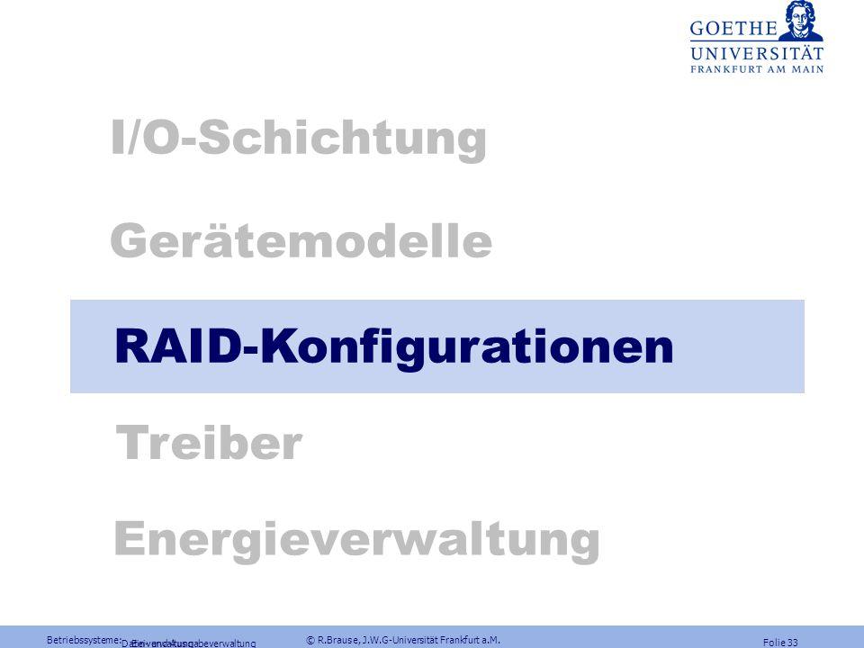 Betriebssysteme: © R.Brause, J.W.G-Universität Frankfurt a.M. Folie 32 Ein- und Ausgabeverwaltung Geräteinitialisierung: PnP 1.PCI Treiber testet und