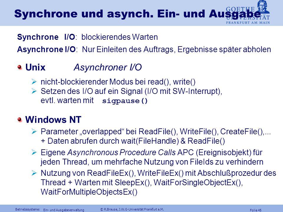 Betriebssysteme: © R.Brause, J.W.G-Universität Frankfurt a.M. Folie 44 Ein- und Ausgabeverwaltung Treiberschnittstelle: Windows NT Verwaltung der Gerä
