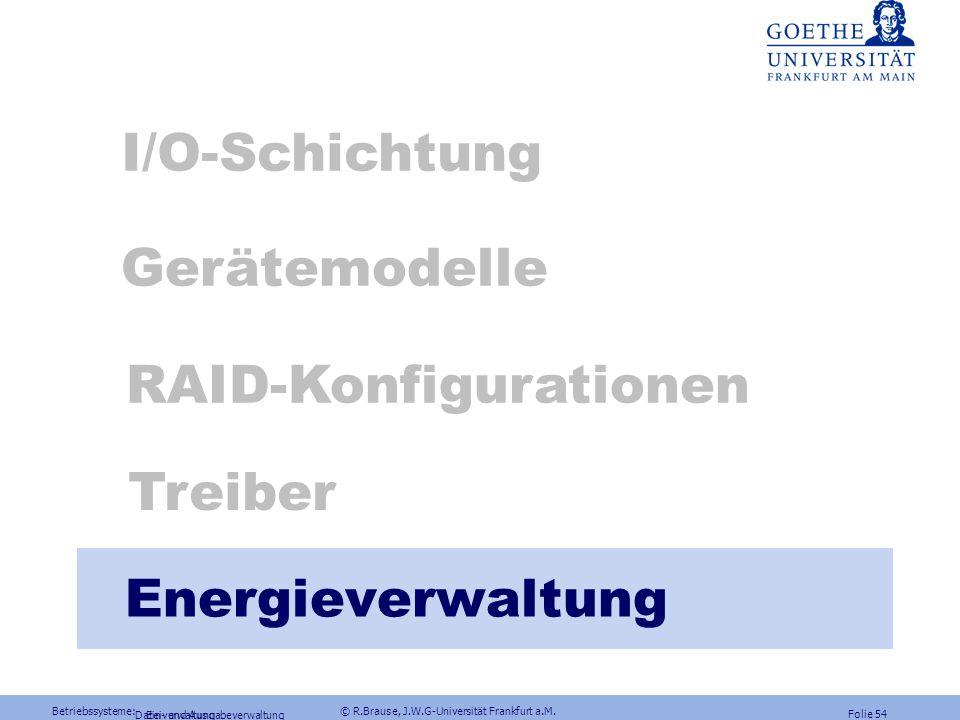 Betriebssysteme: © R.Brause, J.W.G-Universität Frankfurt a.M. Folie 53 Ein- und Ausgabeverwaltung Treiber-Optimierungsstrategien Pufferung in Windows
