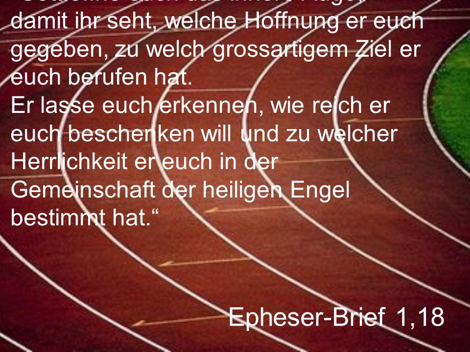 """Epheser-Brief 1,18 """"Gott öffne euch das innere Auge, damit ihr seht, welche Hoffnung er euch gegeben, zu welch grossartigem Ziel er euch berufen hat."""