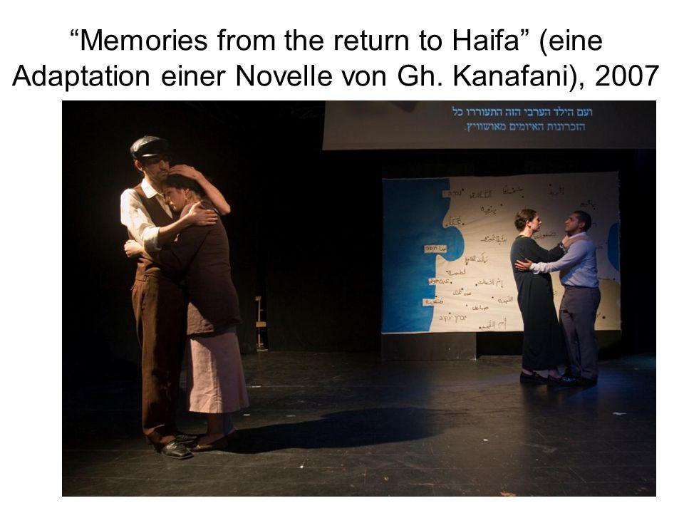 """""""Memories from the return to Haifa"""" (eine Adaptation einer Novelle von Gh. Kanafani), 2007"""