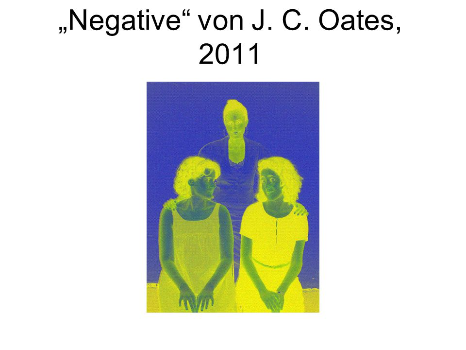 """""""Negative von J. C. Oates, 2011"""