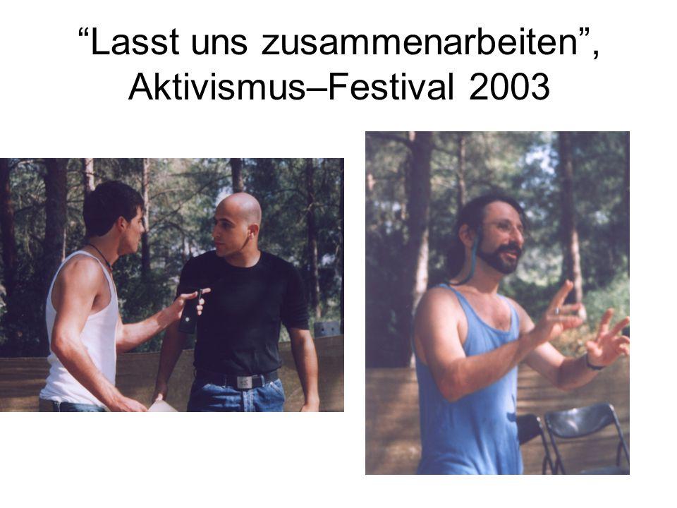 Lasst uns zusammenarbeiten , Aktivismus–Festival 2003