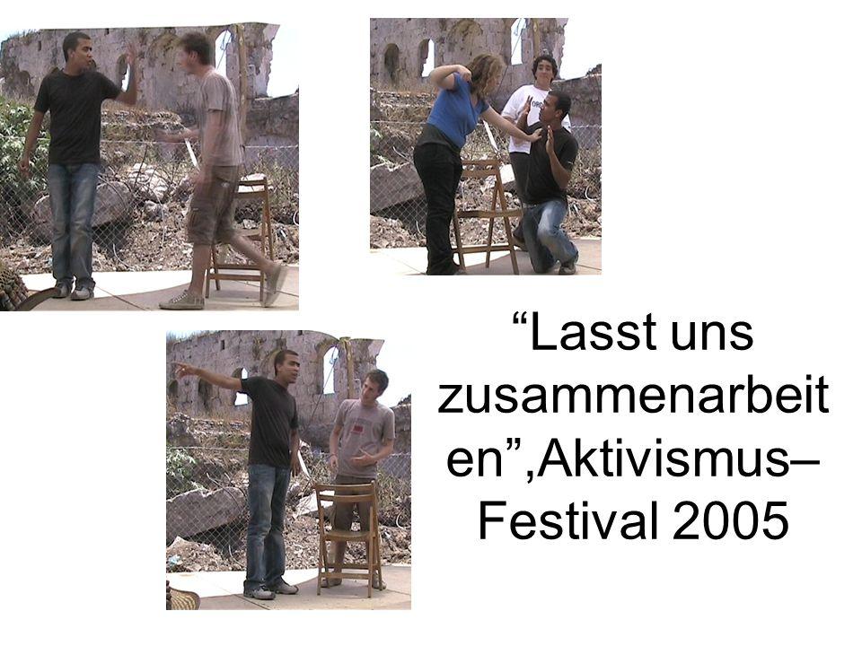 Lasst uns zusammenarbeit en ,Aktivismus– Festival 2005