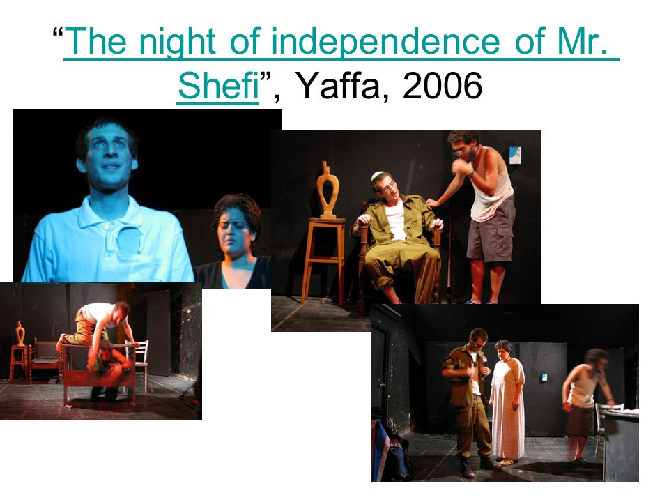 The night of independence of Mr. Shefi , Yaffa, 2006The night of independence of Mr. Shefi
