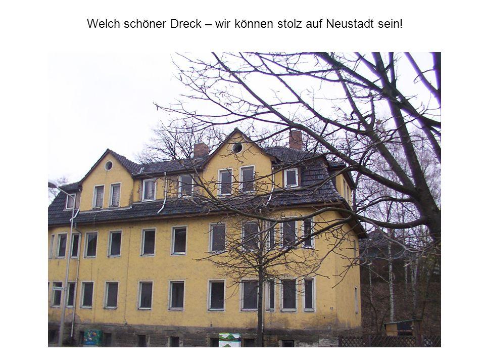 Welch schöner Dreck – wir können stolz auf Neustadt sein!