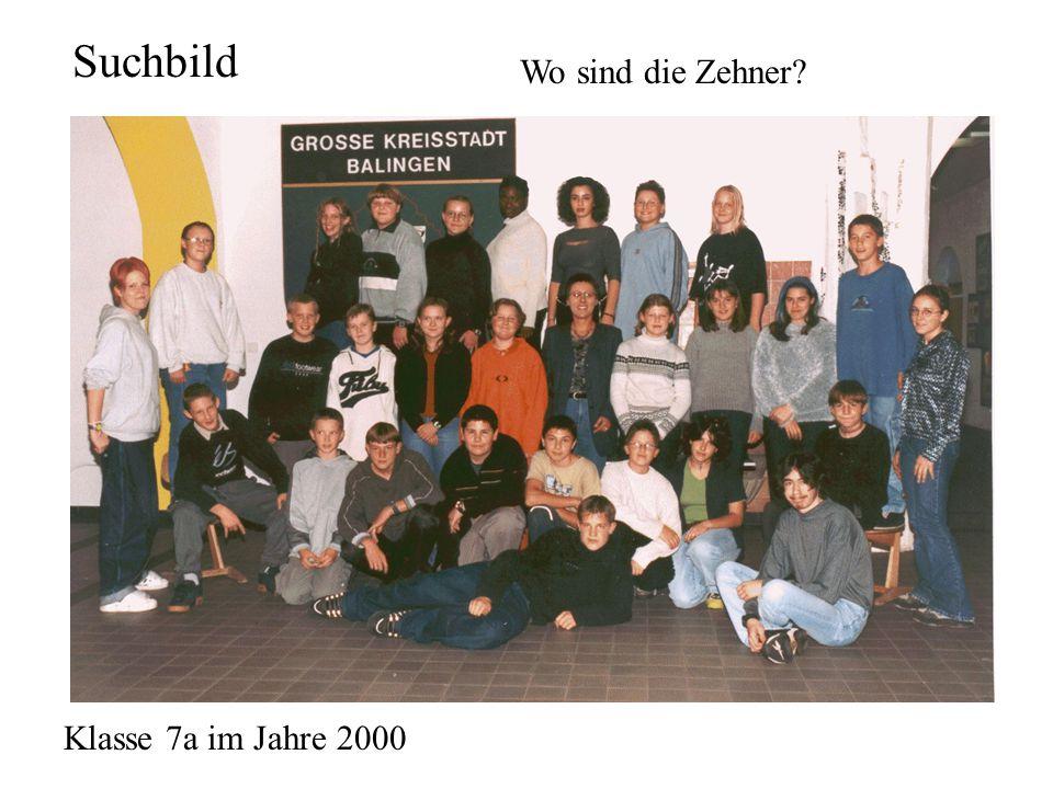 Klasse 7a im Jahre 2000 Suchbild Wo sind die Zehner?