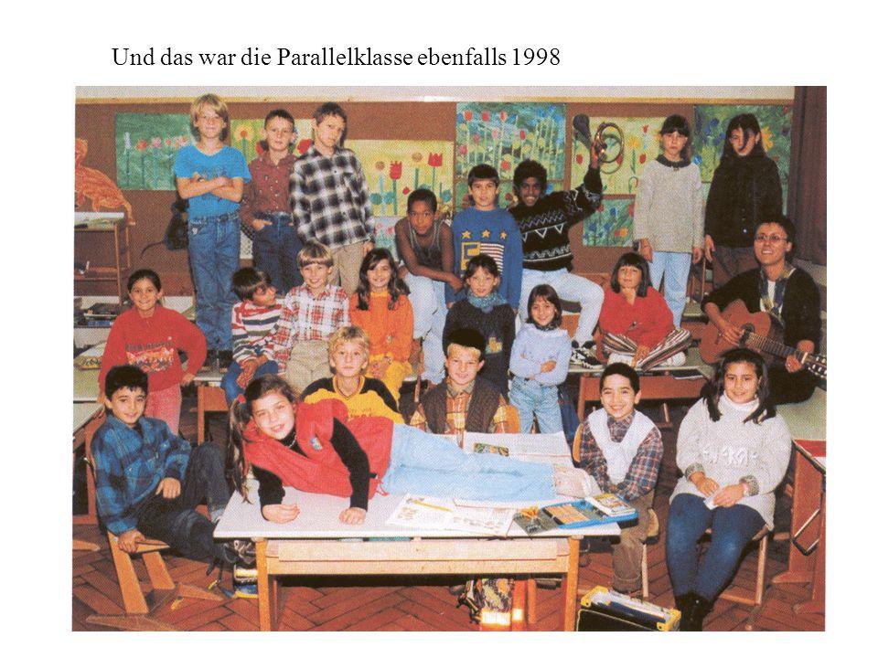 Und das war die Parallelklasse ebenfalls 1998
