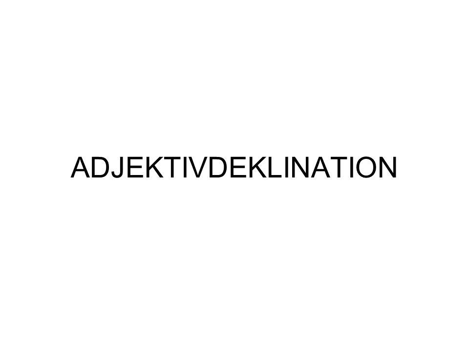 Adjektivdeklination mit dem Nullartikel ( starke Adjektivdeklination ) Adjektiv + Nomen