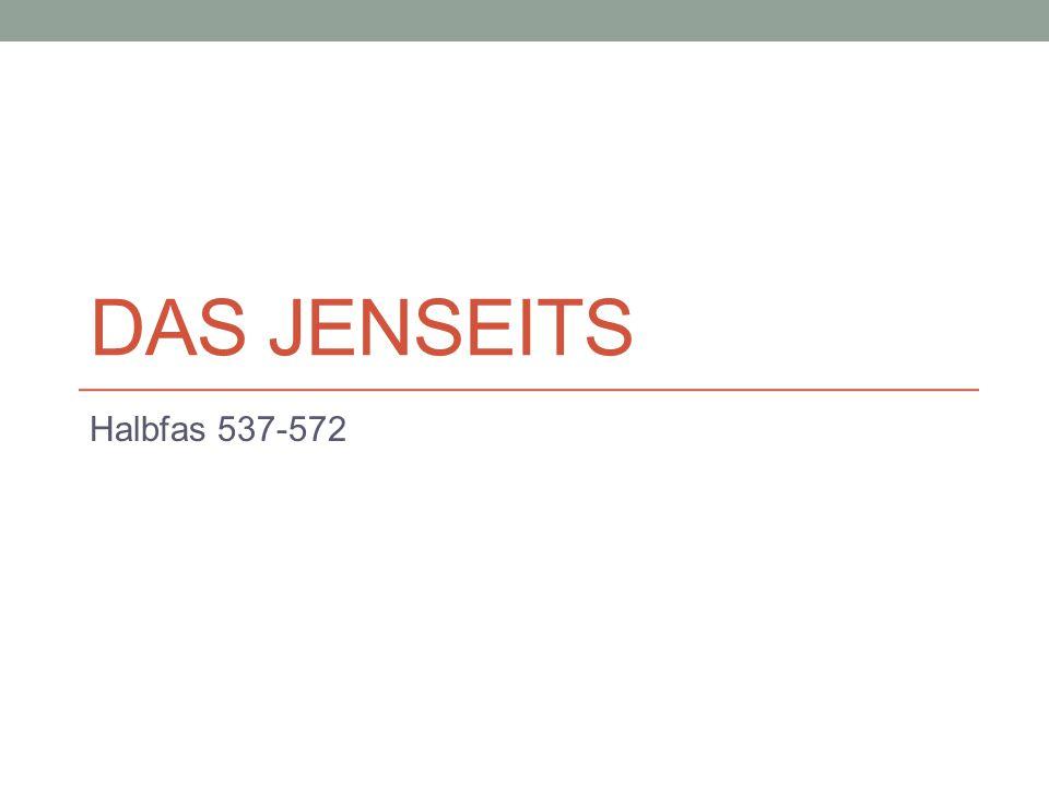 DAS JENSEITS Halbfas 537-572
