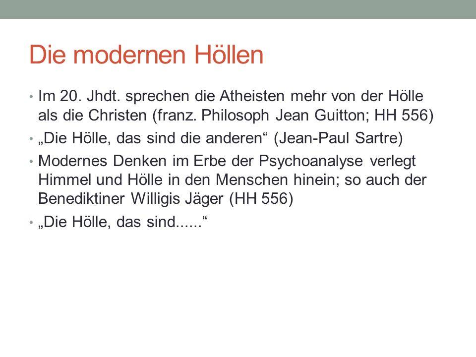 """Die modernen Höllen Im 20. Jhdt. sprechen die Atheisten mehr von der Hölle als die Christen (franz. Philosoph Jean Guitton; HH 556) """"Die Hölle, das si"""