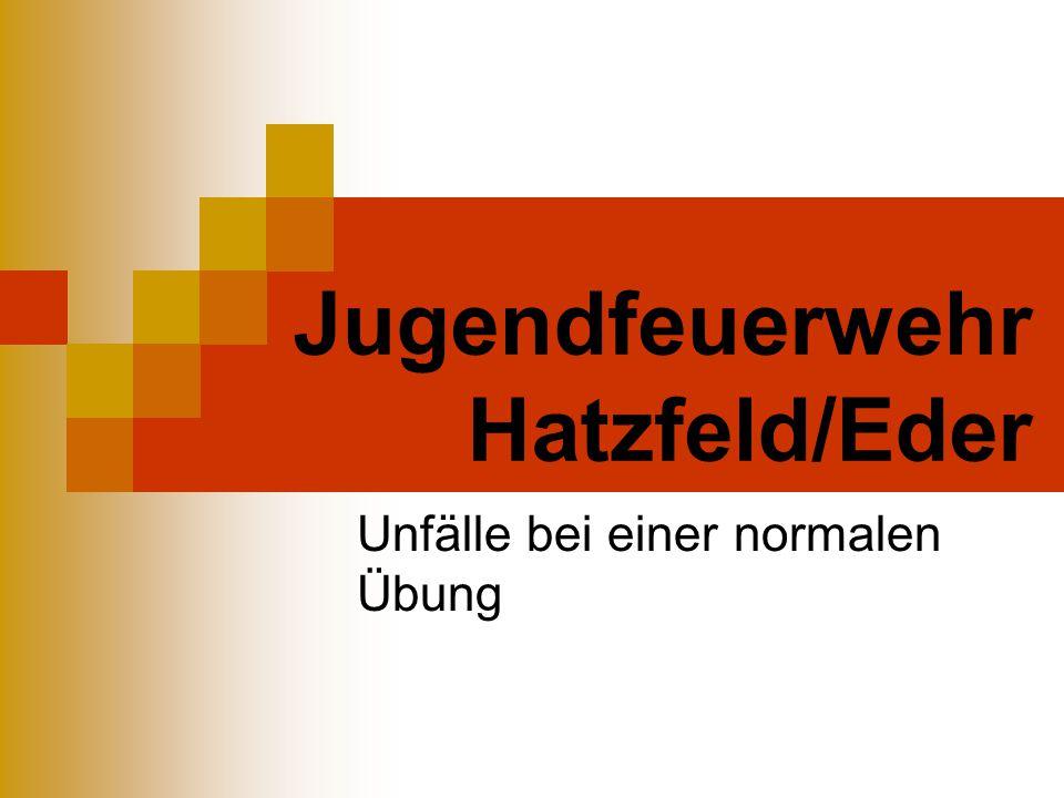 Jugendfeuerwehr Hatzfeld/Eder Unfälle bei einer normalen Übung