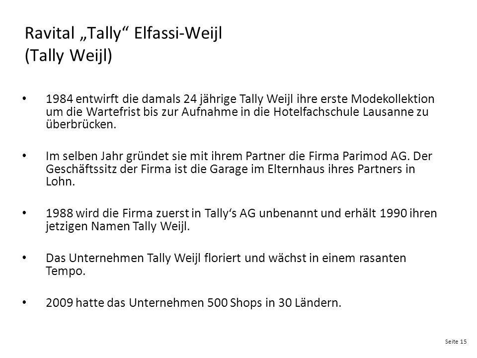 """Seite 15 Ravital """"Tally"""" Elfassi-Weijl (Tally Weijl) 1984 entwirft die damals 24 jährige Tally Weijl ihre erste Modekollektion um die Wartefrist bis z"""