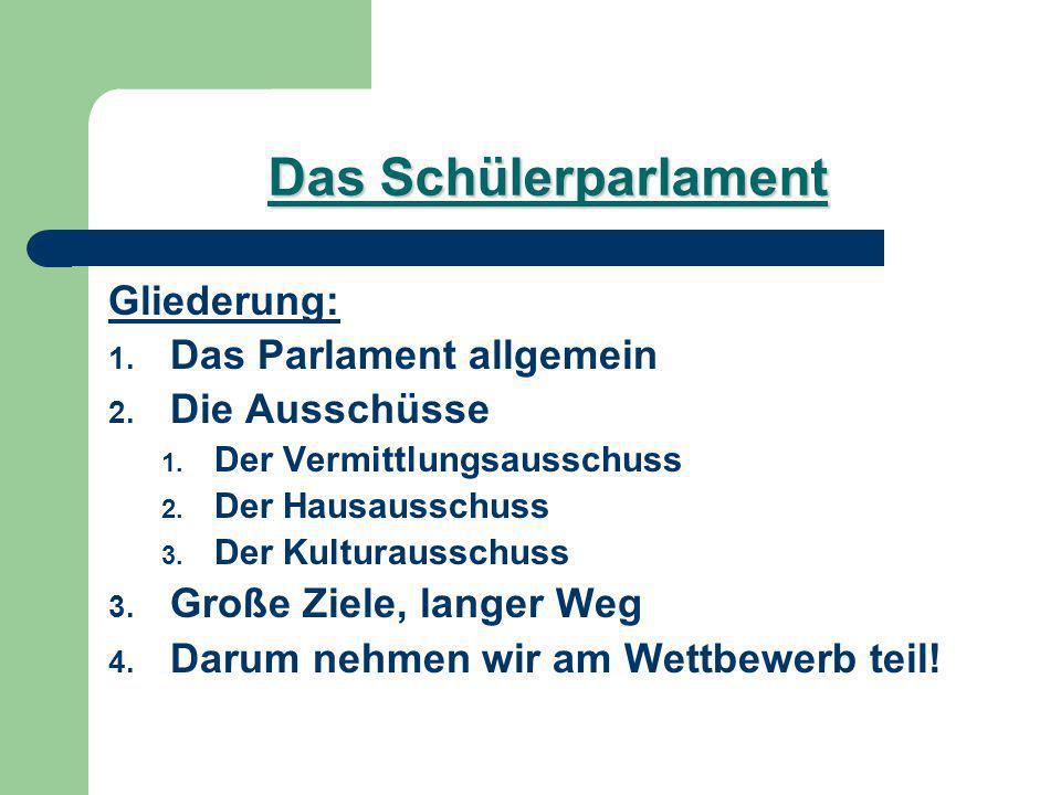 Das Schülerparlament Gliederung: 1. Das Parlament allgemein 2.