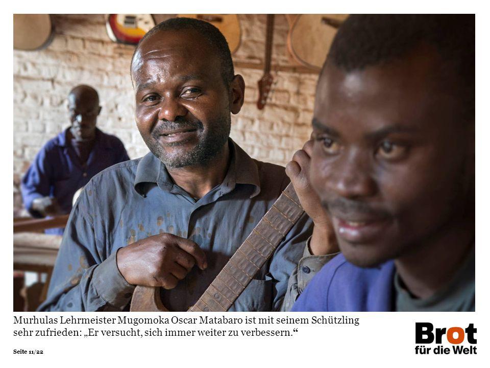 """Seite 11/22 Murhulas Lehrmeister Mugomoka Oscar Matabaro ist mit seinem Schützling sehr zufrieden: """"Er versucht, sich immer weiter zu verbessern."""