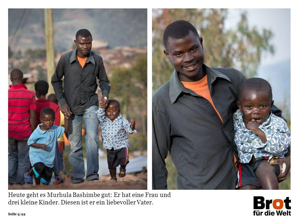 Seite 9/22 Heute geht es Murhula Bashimbe gut: Er hat eine Frau und drei kleine Kinder.