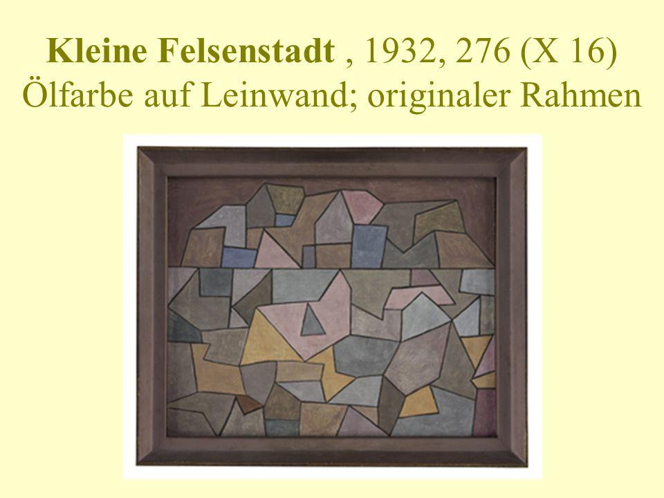Kleine Felsenstadt, 1932, 276 (X 16) Ölfarbe auf Leinwand; originaler Rahmen