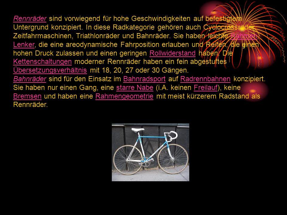 RennräderRennräder sind vorwiegend für hohe Geschwindigkeiten auf befestigtem Untergrund konzipiert. In diese Radkategorie gehören auch Cyclocrossräde