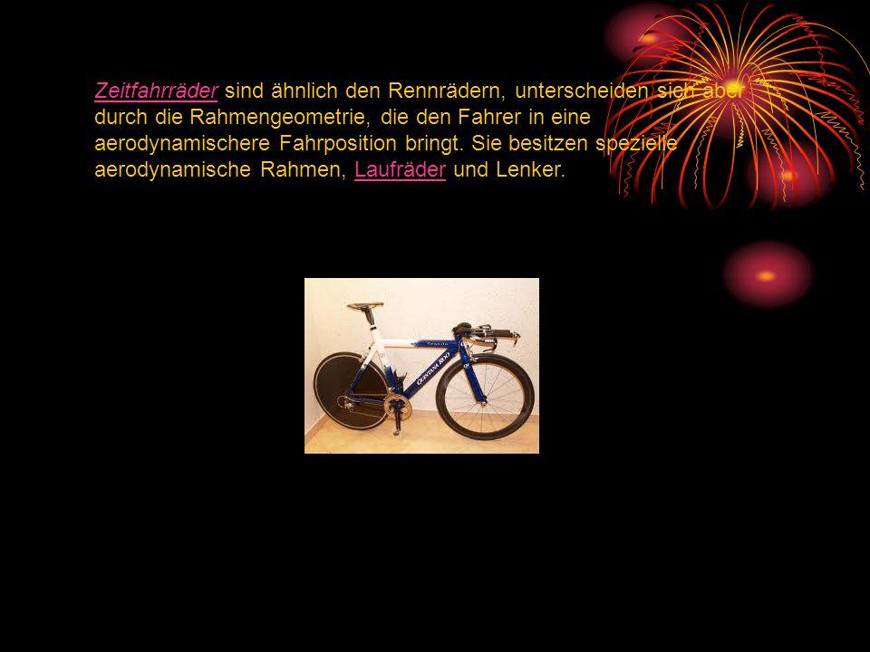 ZeitfahrräderZeitfahrräder sind ähnlich den Rennrädern, unterscheiden sich aber durch die Rahmengeometrie, die den Fahrer in eine aerodynamischere Fah