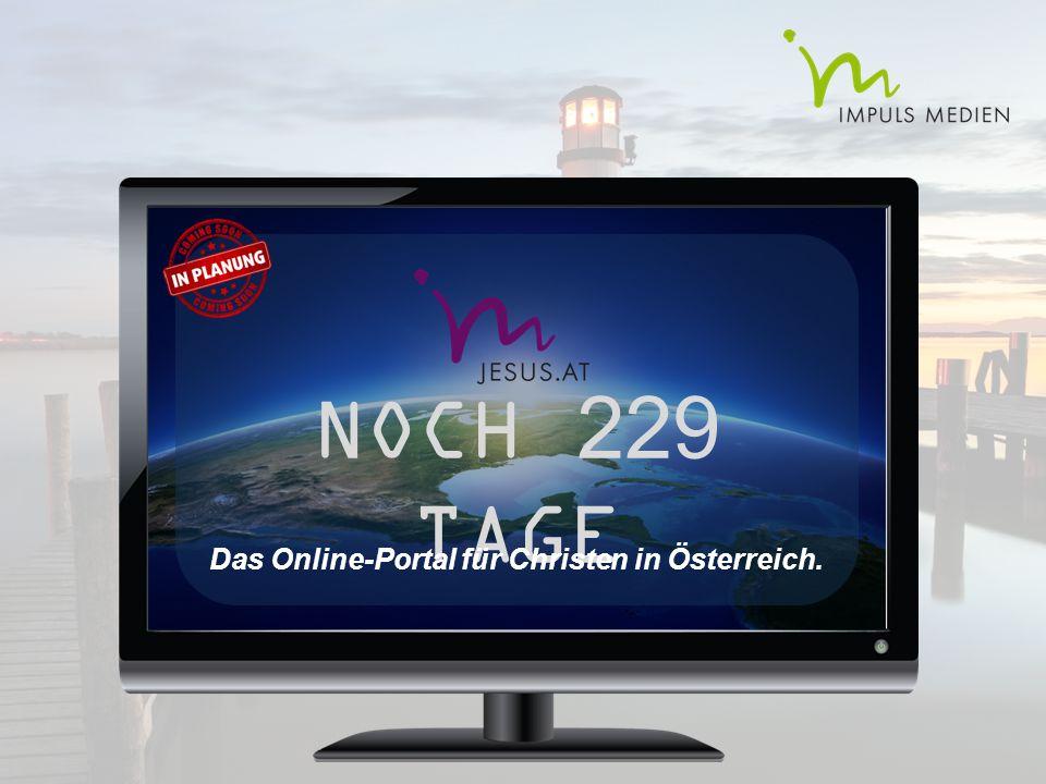 NOCH 229 TAGE Das Online-Portal für Christen in Österreich.