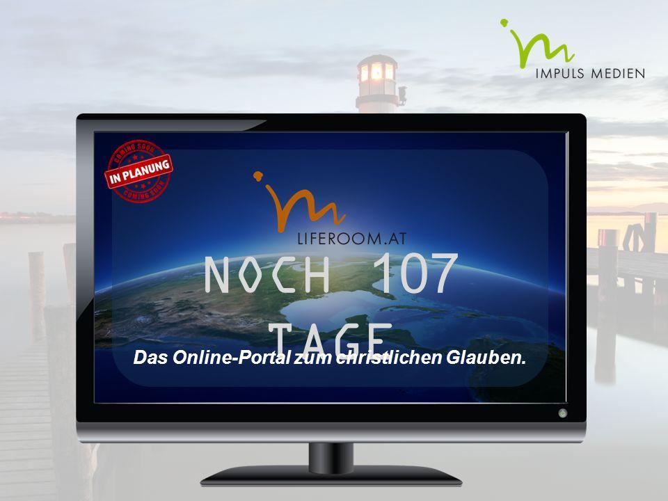 NOCH 107 TAGE Das Online-Portal zum christlichen Glauben.