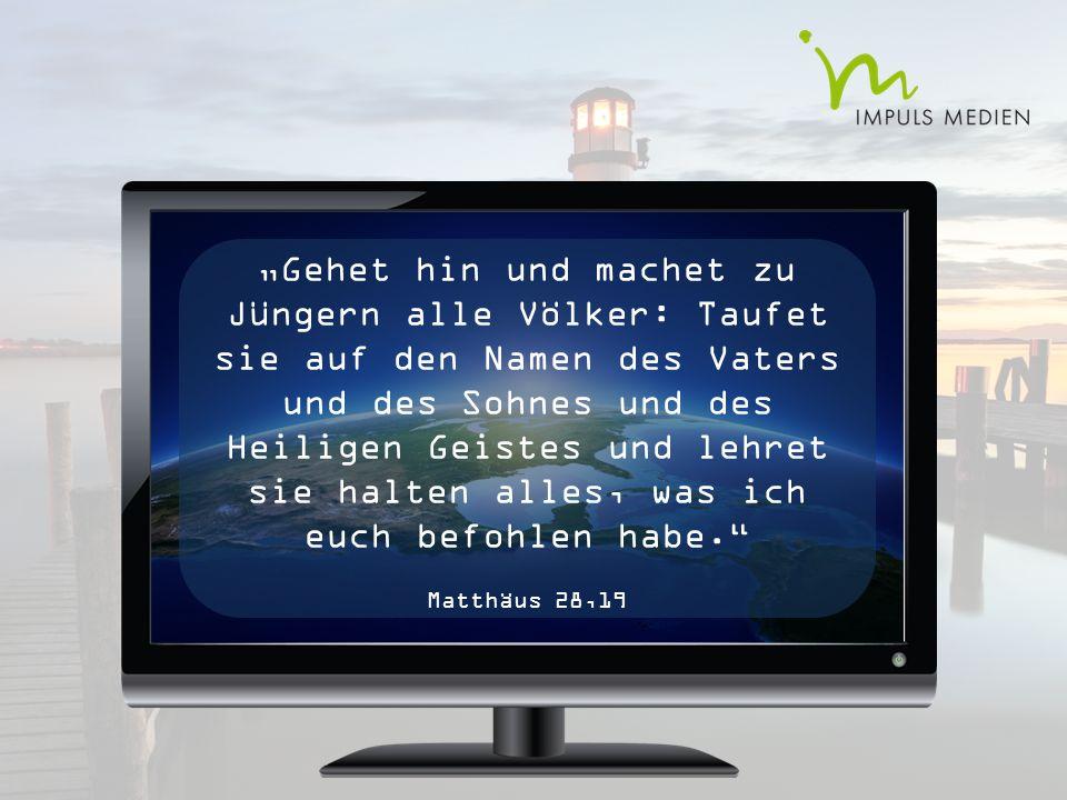 """""""Gehet hin und machet zu Jüngern alle Völker: Taufet sie auf den Namen des Vaters und des Sohnes und des Heiligen Geistes und lehret sie halten alles, was ich euch befohlen habe. Matthäus 28,19"""