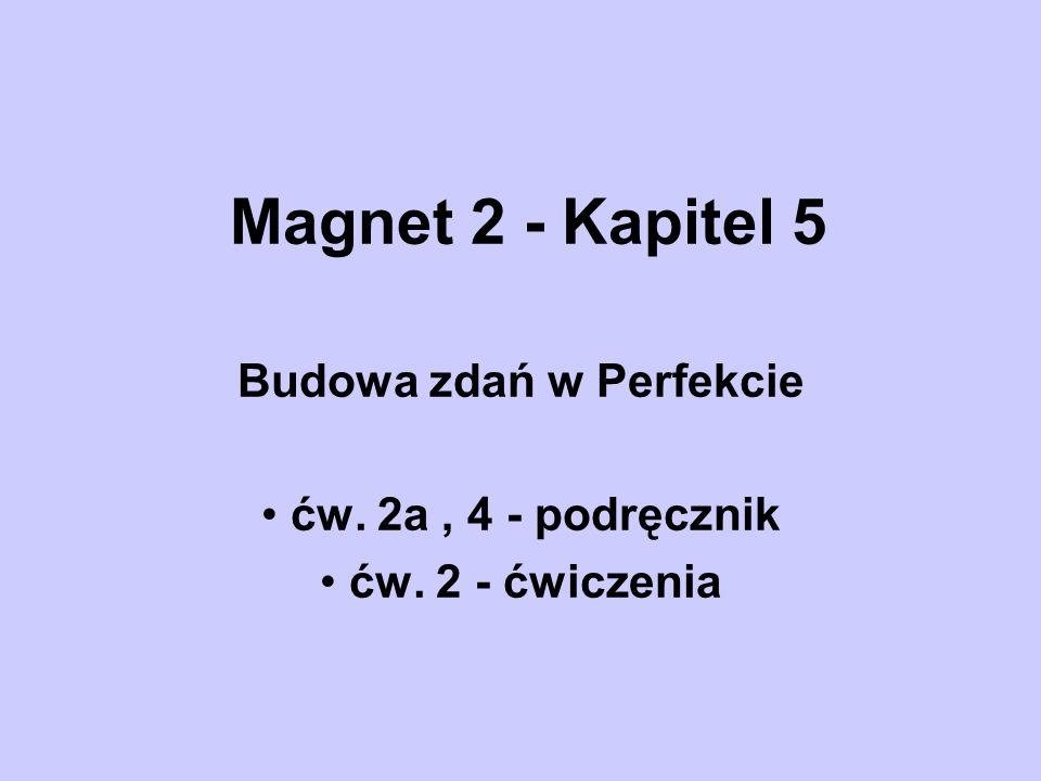Magnet 2 - Kapitel 5 Budowa zdań w Perfekcie ćw. 2a, 4 - podręcznik ćw. 2 - ćwiczenia