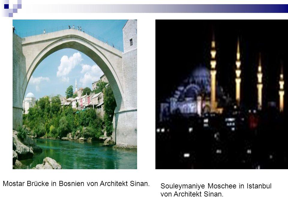 Mostar Brücke in Bosnien von Architekt Sinan. Souleymaniye Moschee in Istanbul von Architekt Sinan.