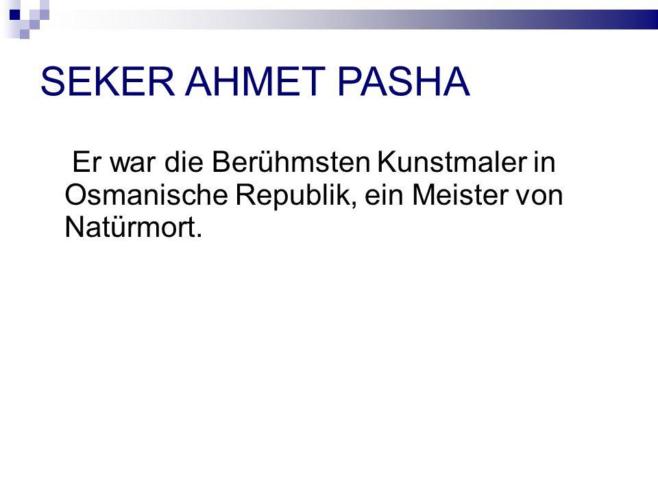 SEKER AHMET PASHA Er war die Berühmsten Kunstmaler in Osmanische Republik, ein Meister von Natürmort.