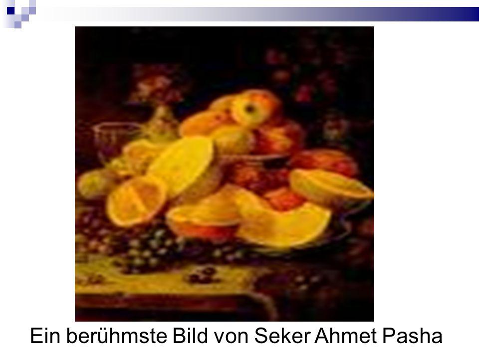 Ein berühmste Bild von Seker Ahmet Pasha