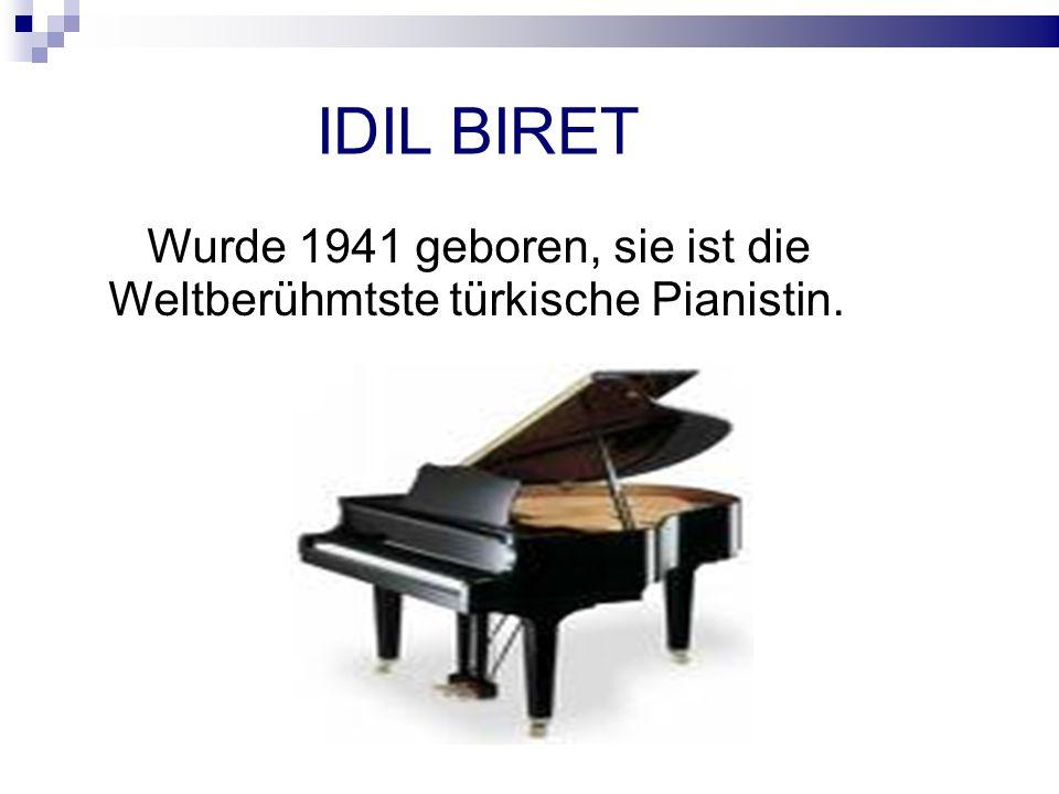 IDIL BIRET Wurde 1941 geboren, sie ist die Weltberühmtste türkische Pianistin.