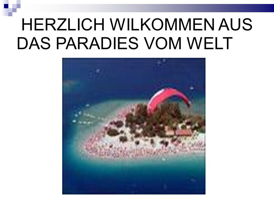 HERZLICH WILKOMMEN AUS DAS PARADIES VOM WELT
