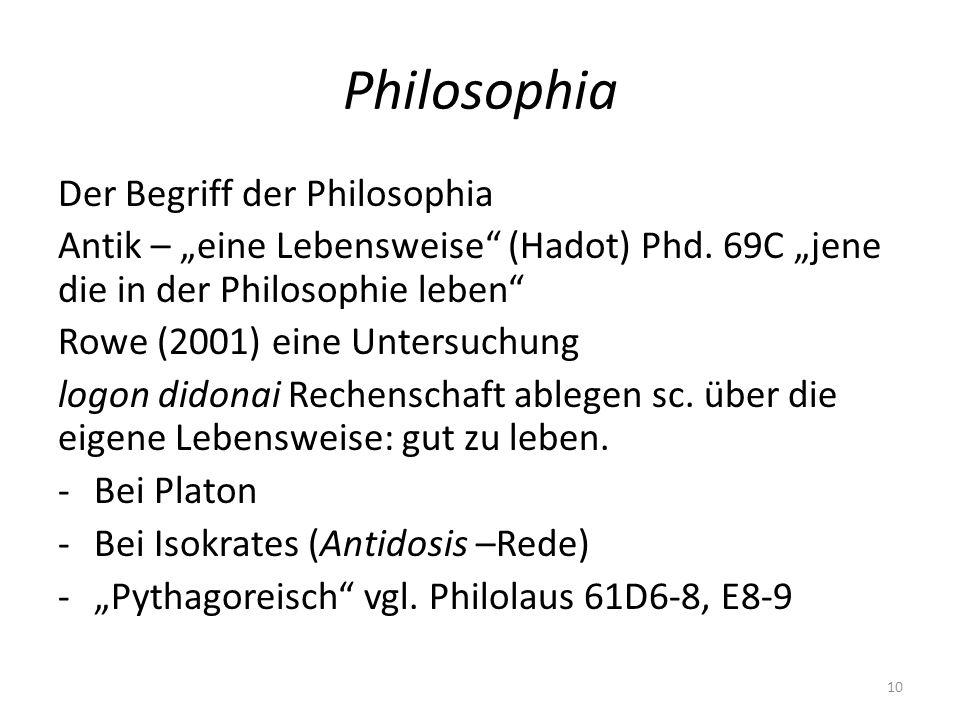 """Philosophia Der Begriff der Philosophia Antik – """"eine Lebensweise"""" (Hadot) Phd. 69C """"jene die in der Philosophie leben"""" Rowe (2001) eine Untersuchung"""