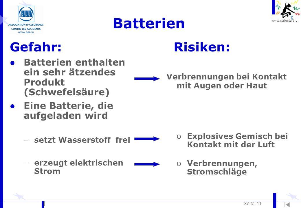 www.safestart.lu Seite: 11 Batterien Gefahr: l Batterien enthalten ein sehr ätzendes Produkt (Schwefelsäure) l Eine Batterie, die aufgeladen wird –set