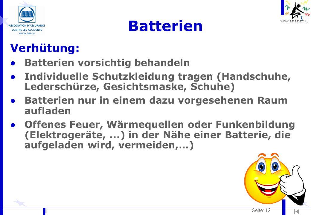 www.safestart.lu Seite: 12 Batterien Verhütung: l Batterien vorsichtig behandeln l Individuelle Schutzkleidung tragen (Handschuhe, Lederschürze, Gesic